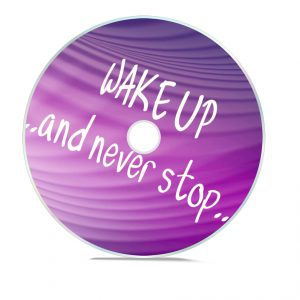 Wake up and never stop disc