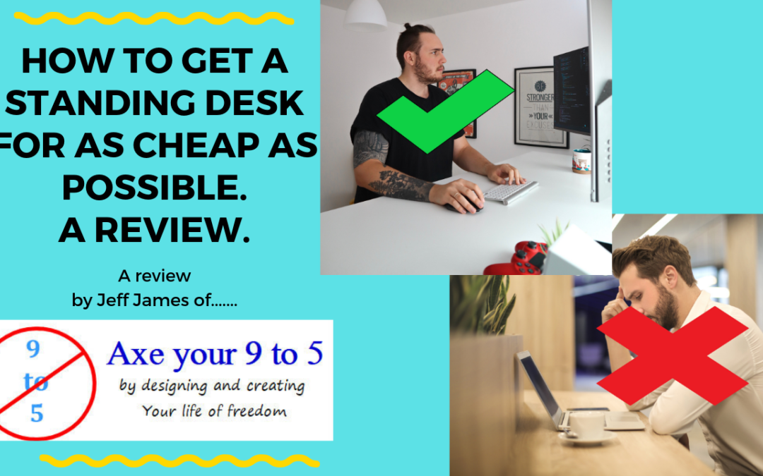 How to get a standing desk for a cheap as possible…a review.