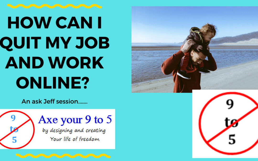 How can I quit My Job and work online?