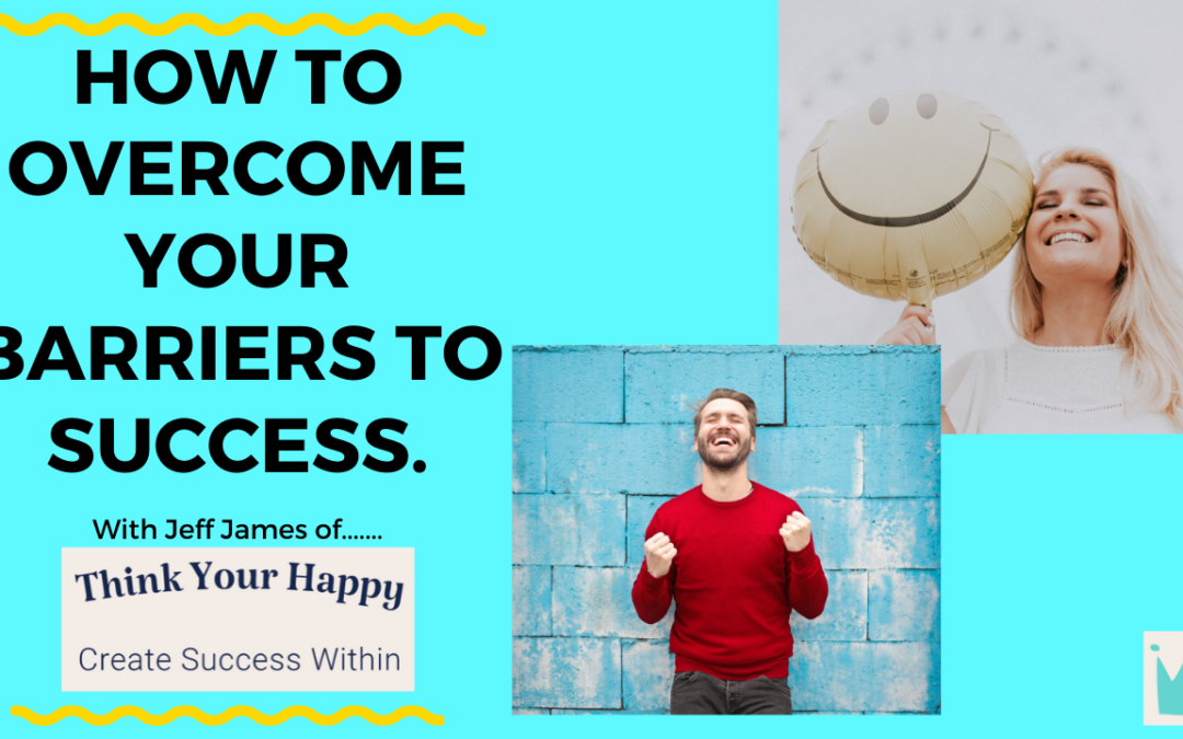 How To Overcome Your Barriers to Success